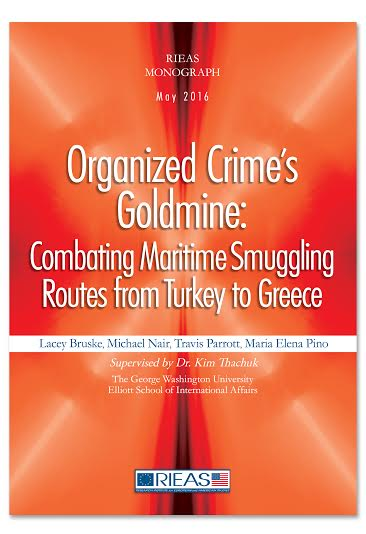 "RIEAS MONOGRAPH:""ORGANIZED CRIME'S GOLDMINE: COMBATING MARITIME SMUGGLING ROUTES FROM TURKEY TO GREECE """