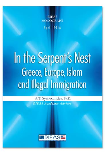 "RIEAS MONOGRAPH:""IN THE SERPENT'S NEST – GREECE, EUROPE, ISLAM AND ILLEGAL IMMIGRATION"""